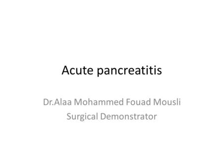 Dr.Alaa Mohammed Fouad Mousli Surgical Demonstrator