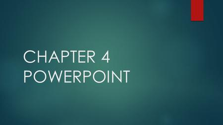 CHAPTER 4 POWERPOINT.