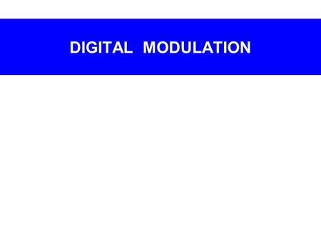 DIGITAL <strong>MODULATION</strong>. Digital-to-analog <strong>modulation</strong> (Digital-to-analog <strong>modulation</strong>)