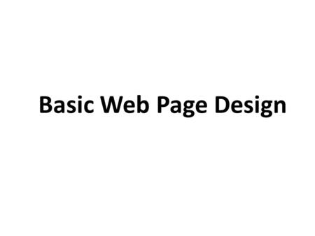 Basic Web Page Design. Text book: HTML, XHTML, and CSS: Visual QuickStart Guide, Sixth Edition written by Elizabeth Castro. Software: Adobe® Dreamweaver®