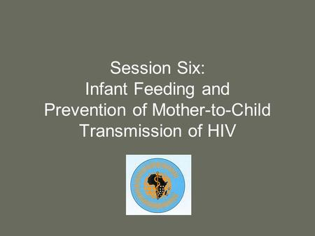 Purpose Provide concepts and latest research findings related to prevention of mother-to-child transmission of HIV (PMTCT) for application in the workplace.