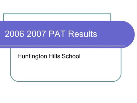 2006 2007 PAT Results Huntington Hills School. Grade 3 Language Arts.