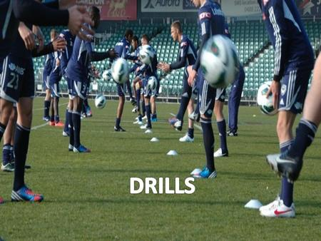 What are drills and why are they important? Brainstorm and discuss  N-ys