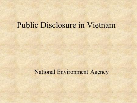 Public Disclosure in Vietnam National Environment Agency.