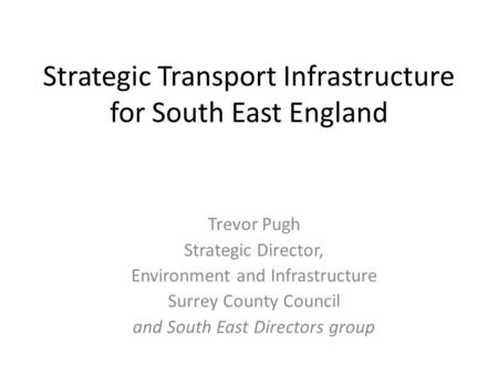 Strategic Transport Infrastructure for South East England