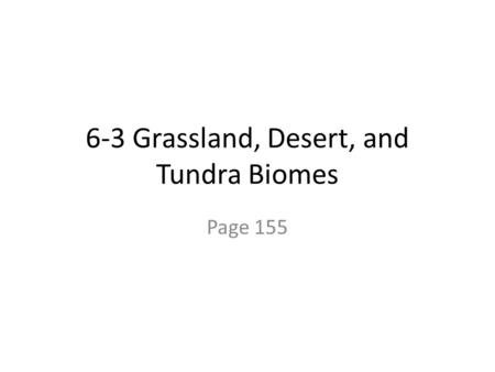 6-3 Grassland, Desert, and Tundra Biomes