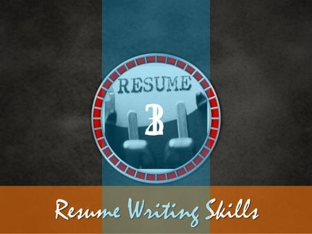 Resume Writing Skills 123. Course Objectives Explain What is a Resume Explain the Importance of a Resume Differentiate between a Resume and Curriculum.