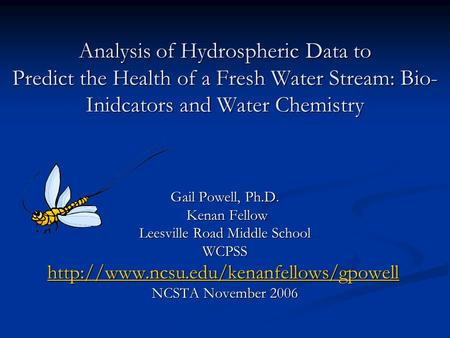 Analysis of Hydrospheric Data to Predict the Health of a Fresh Water Stream: Bio- Inidcators and Water Chemistry Analysis of Hydrospheric Data to Predict.