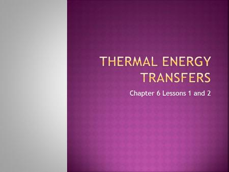 Thermal Energy Transfers