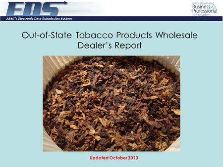 Out-of-State Tobacco Products Wholesale Dealer's Report Updated October 2013.