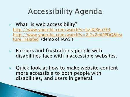  What is web accessibility?   ture=relatedhttp://www.youtube.com/watch?v=2j2x2miPPDQ&fea.