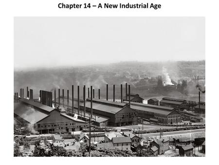 Chapter 14 – A New Industrial Age