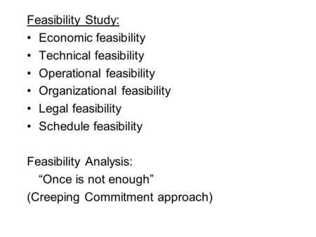 Feasibility Study: Economic feasibility Technical feasibility
