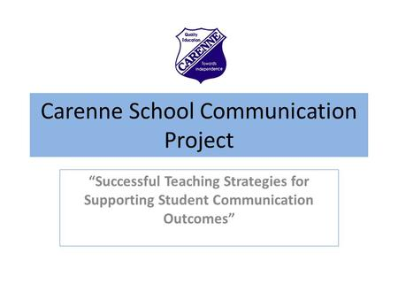 "Carenne School Communication Project ""Successful Teaching Strategies for Supporting Student Communication Outcomes"""