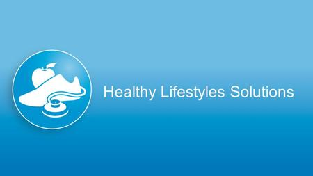 Healthy Lifestyles Solutions. Healthy Lifestyles Solution Overview IBC has integrated all health management and wellness programs into a new, comprehensive.