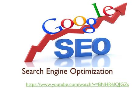 Search Engine Optimization https://www.youtube.com/watch?v=BNHR6IQJGZs.