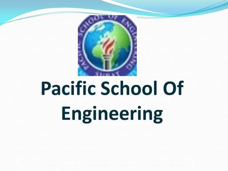 Pacific School Of Engineering. Guided By:- Asst.Prof.Vatsal patel Submitted by:-  Kotadiya Reshma :- 131120131025  Ladva Piyush :- 131120131026 