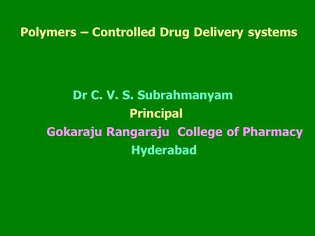 Polymers – Controlled Drug Delivery systems