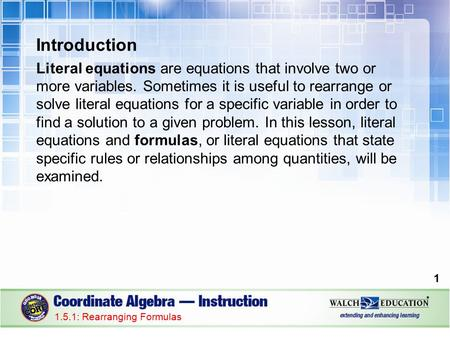 Introduction Literal equations are equations that involve two or more variables. Sometimes it is useful to rearrange or solve literal equations for a specific.