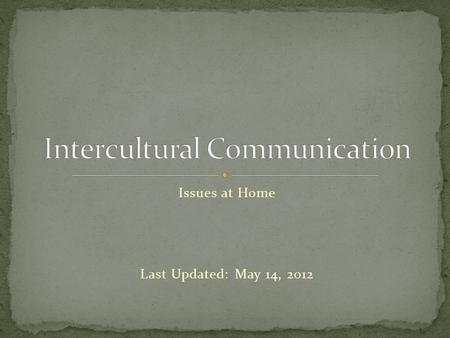 Issues at Home Last Updated: May 14, 2012. Linguistic tensions in the US are primarily home grown. Not uniquely to our culture, there are more conflicts.