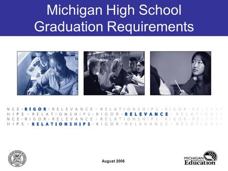 Michigan High School Graduation Requirements August 2006.