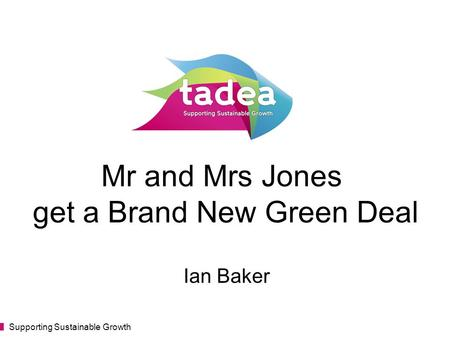 Mr and Mrs Jones get a Brand New Green Deal Supporting Sustainable Growth Ian Baker.