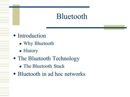 Bluetooth Introduction The Bluetooth Technology