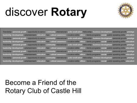 Discover Rotary Become a Friend of the Rotary Club of Castle Hill friendship personal growth opportunity to serve community international polio eradication.