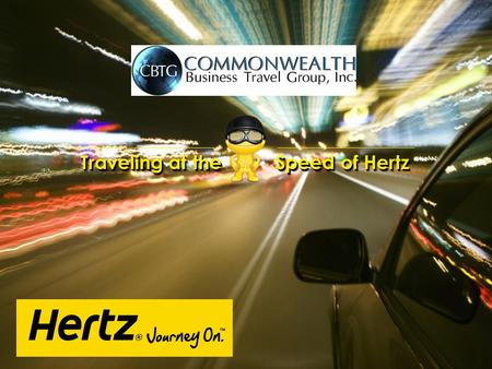 Traveling at the Speed of Hertz. TODAY'S JOURNEY Partnership Update RAC Market Share 2012 Hertz Updates.