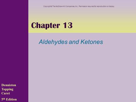 Chapter 13 Aldehydes and Ketones Denniston Topping Caret 5th Edition