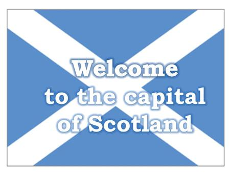 to the capital of Scotland