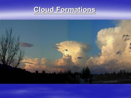 Cloud Formations.