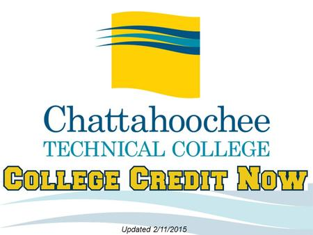 Updated 2/11/2015. Enrollment Chattahoochee Technical College Serves: –6 Counties 8 School Systems ≈ 45 public high schools –8 private high schools.