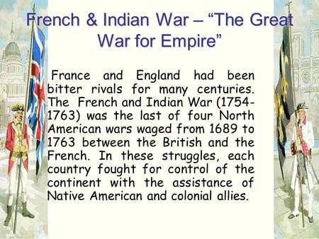 "French & Indian War – ""The Great War for Empire"""