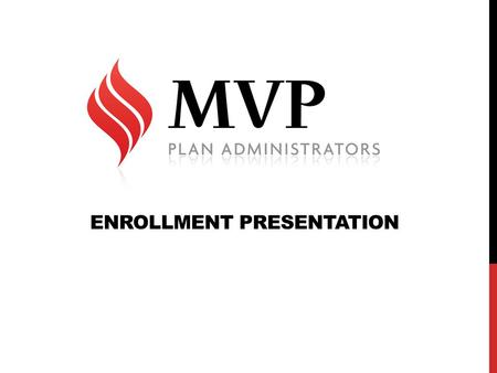 ENROLLMENT PRESENTATION. TABLE OF CONTENTS 1.Logging into Your AccountLogging into Your Account 2.Web Features OverviewWeb Features Overview 3.Begin Enrollment.