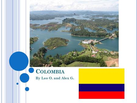 C OLOMBIA By Leo O. and Alex G.. Q Our Billete Design.