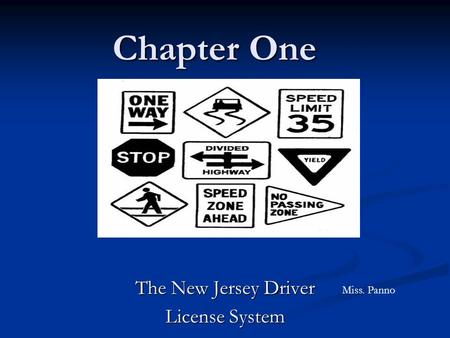 Chapter One Chapter One The New Jersey Driver License System Miss. Panno.