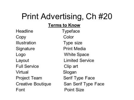 Print Advertising, Ch #20 Terms to Know Headline Typeface Copy Color