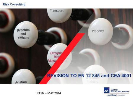 Risk Consulting REVISION TO EN 12 845 and CEA 4001 EFSN – MAY 2014.