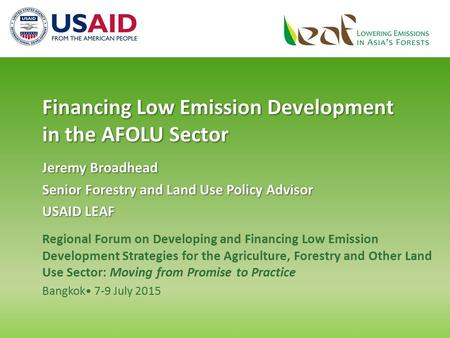 Regional Forum on Developing and Financing Low Emission Development Strategies for the Agriculture, Forestry and Other Land Use Sector: Moving from Promise.