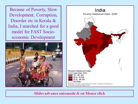 Because of Poverty, Slow Development, Corruption, Disorder etc in Kerala & India, I searched for a good model for FAST Socio- economic Development Slides.