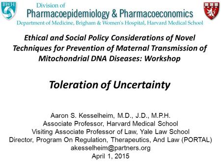 Ethical and Social Policy Considerations of Novel Techniques for Prevention of Maternal Transmission of Mitochondrial DNA Diseases: Workshop Toleration.