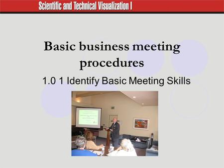 Basic business meeting procedures 1.0 1 Identify Basic Meeting Skills.
