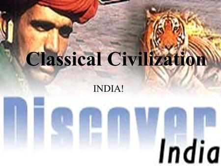 Classical Civilization INDIA! Topography of India Subcontinent of India is partially separated from the rest of the Asian continent by the Himalayas.