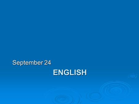 ENGLISH September 24 Agenda  Turn in AR  DOL  New story, The Necklace  Discussion questions.