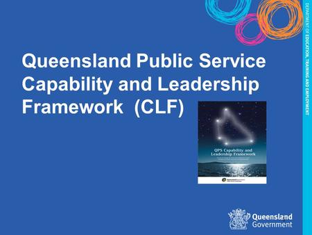 Queensland Public Service Capability and Leadership Framework (CLF) 1.