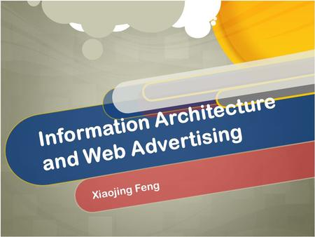 Information Architecture and Web Advertising Xiaojing Feng.