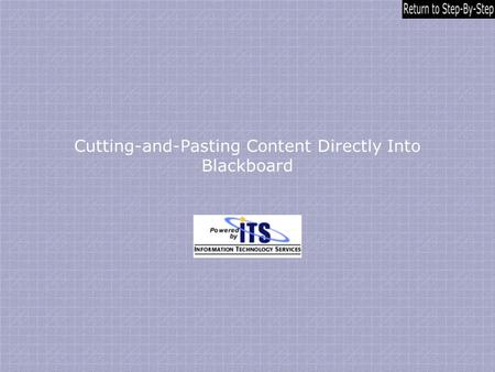 Cutting-and-Pasting Content Directly Into Blackboard.