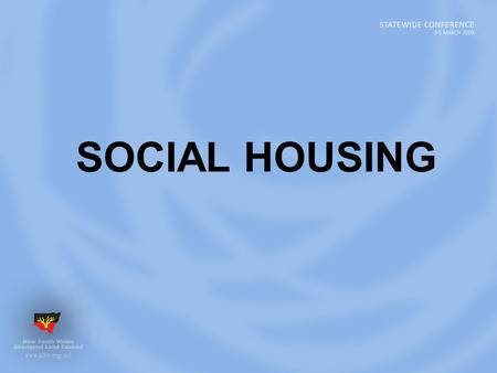 SOCIAL HOUSING. New governance and accountability arrangements for Local Aboriginal Land Councils (LALCs); Introduced the requirement for formal community.