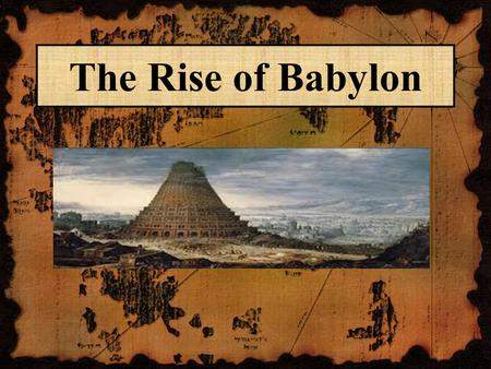 The Rise of Babylon.